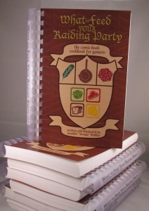 Copies of my book, What to Feed Your Raiding Party